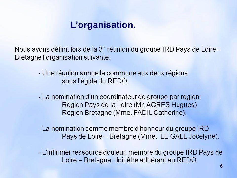 6 Nous avons définit lors de la 3° réunion du groupe IRD Pays de Loire – Bretagne l'organisation suivante: - Une réunion annuelle commune aux deux rég