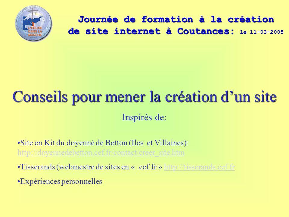 Journée de formation à la création de site internet à Coutances: Journée de formation à la création de site internet à Coutances: le 11-03-2005 Consei