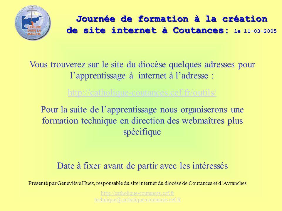 Journée de formation à la création de site internet à Coutances: Journée de formation à la création de site internet à Coutances: le 11-03-2005 Vous t
