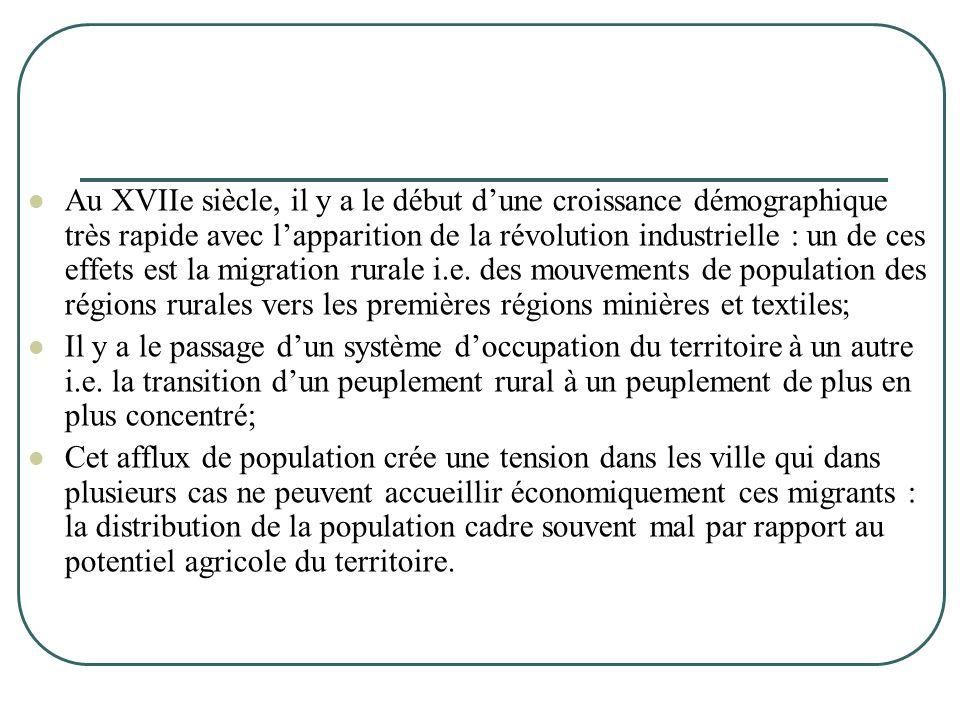  Au XVIIe siècle, il y a le début d'une croissance démographique très rapide avec l'apparition de la révolution industrielle : un de ces effets est l