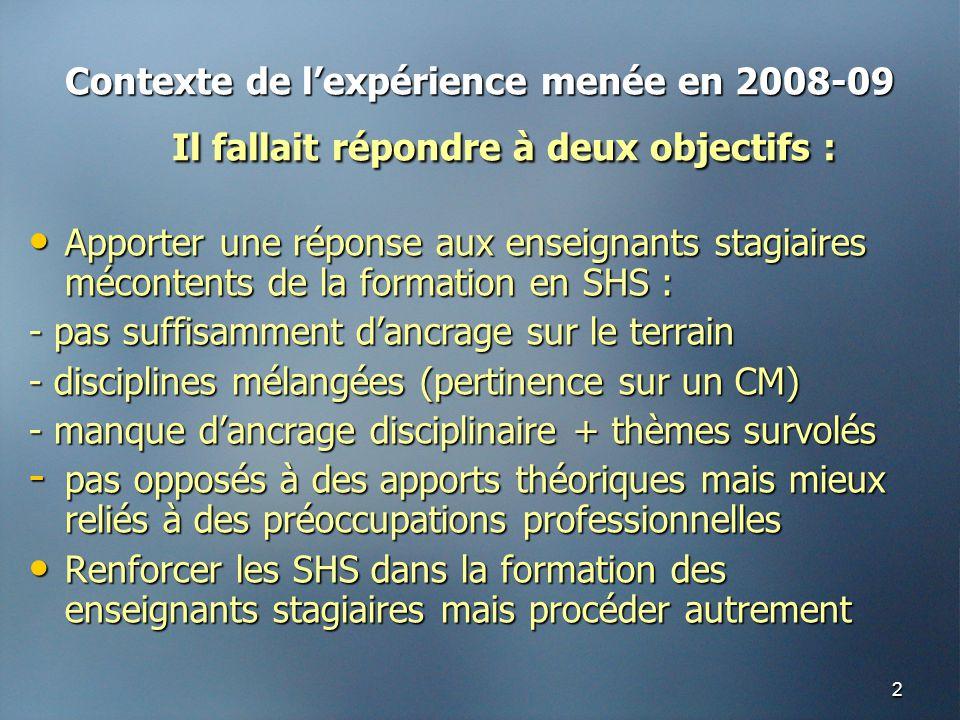 2 Contexte de l'expérience menée en 2008-09 Il fallait répondre à deux objectifs : Contexte de l'expérience menée en 2008-09 Il fallait répondre à deu