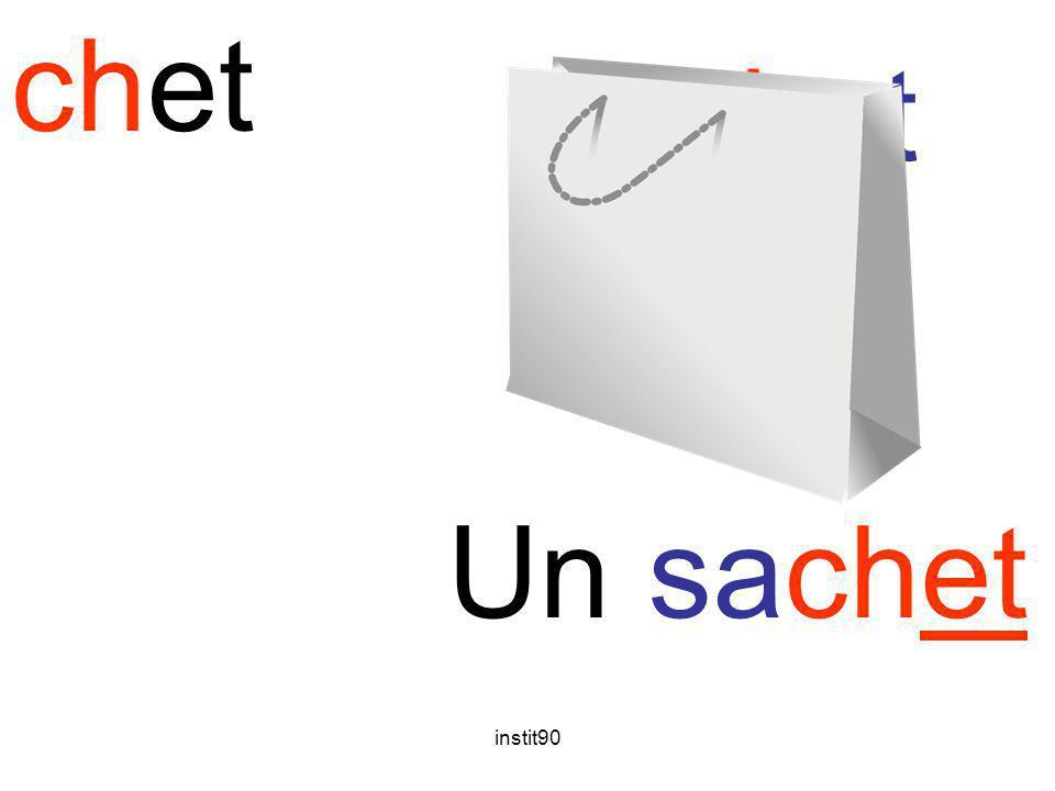 instit90 chet sachet Un sachet