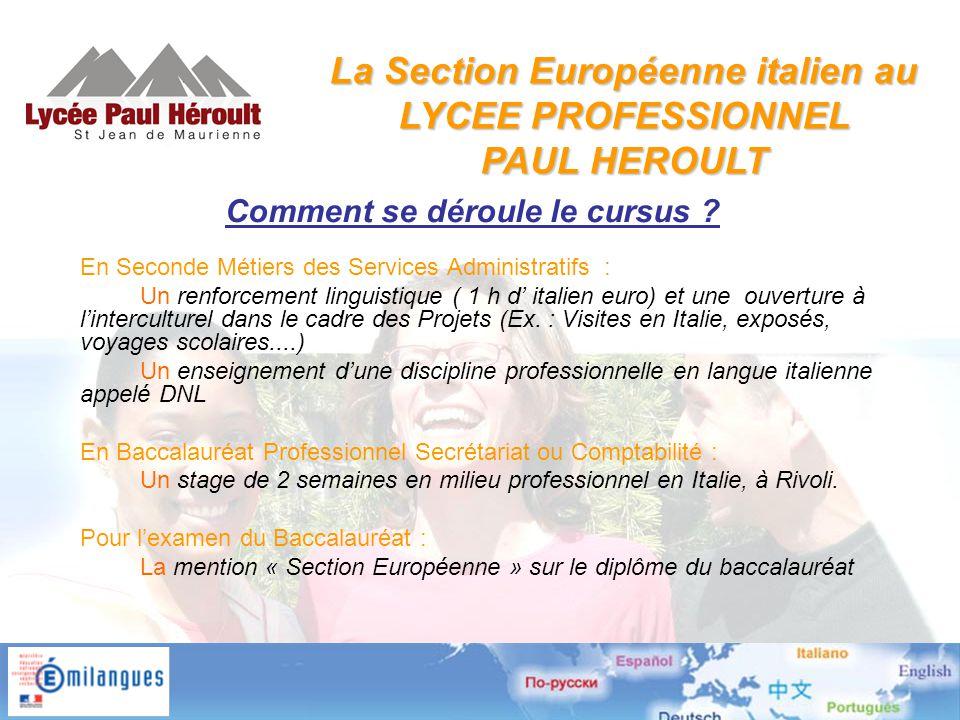 En Seconde Métiers des Services Administratifs : Un renforcement linguistique ( 1 h d' italien euro) et une ouverture à l'interculturel dans le cadre des Projets (Ex.
