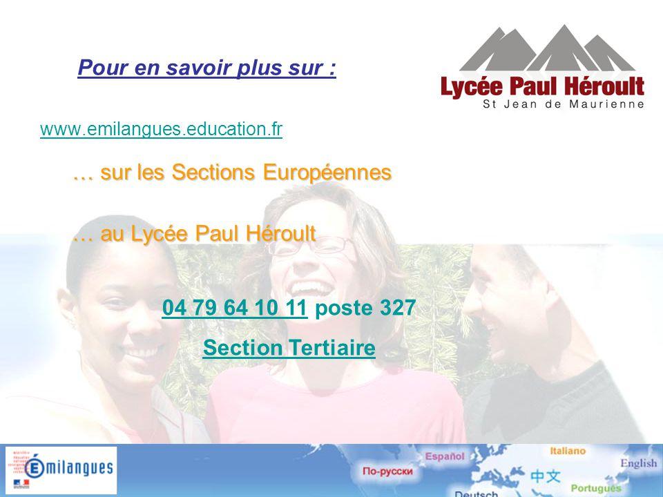 www.emilangues.education.fr… sur les Sections Européennes … au Lycée Paul Héroult Pour en savoir plus sur : 04 79 64 10 11 poste 327 Section Tertiaire