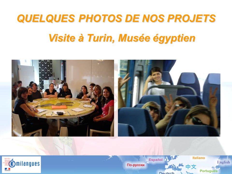 QUELQUESPHOTOS DE NOS PROJETS QUELQUES PHOTOS DE NOS PROJETS Visite à Turin, Musée égyptien