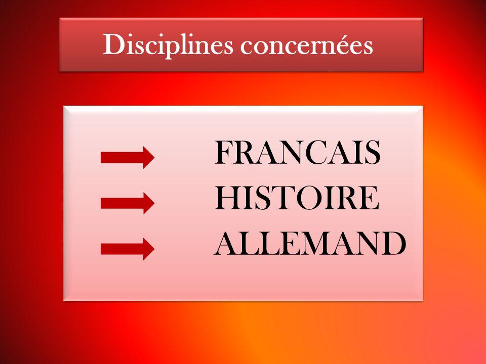 Disciplines concernées FRANCAIS HISTOIRE ALLEMAND FRANCAIS HISTOIRE ALLEMAND