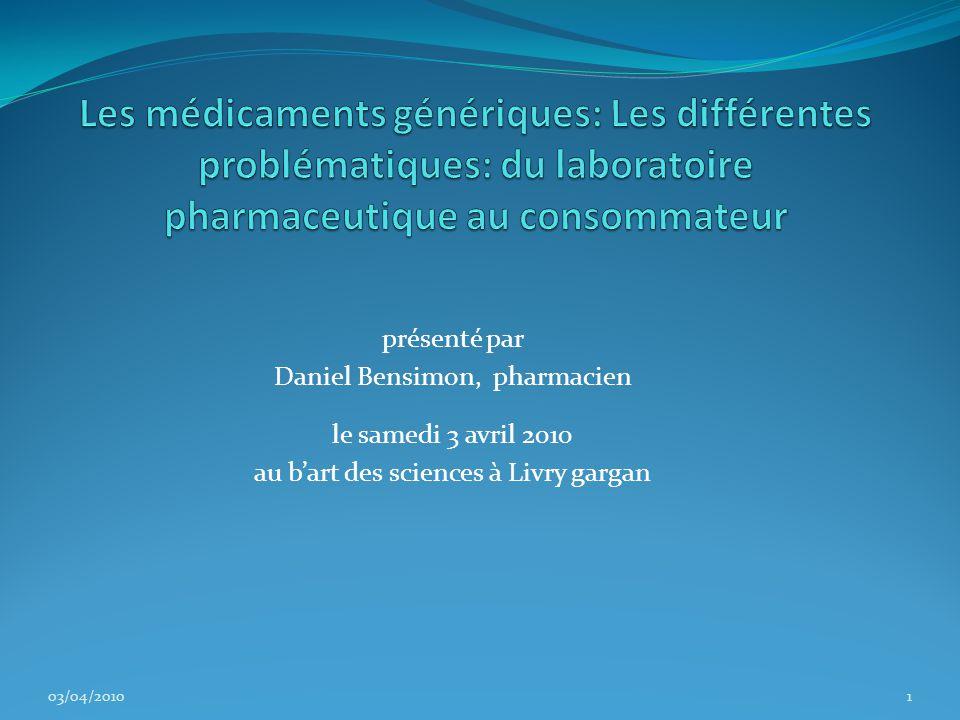 présenté par Daniel Bensimon, pharmacien le samedi 3 avril 2010 au b'art des sciences à Livry gargan 03/04/20101