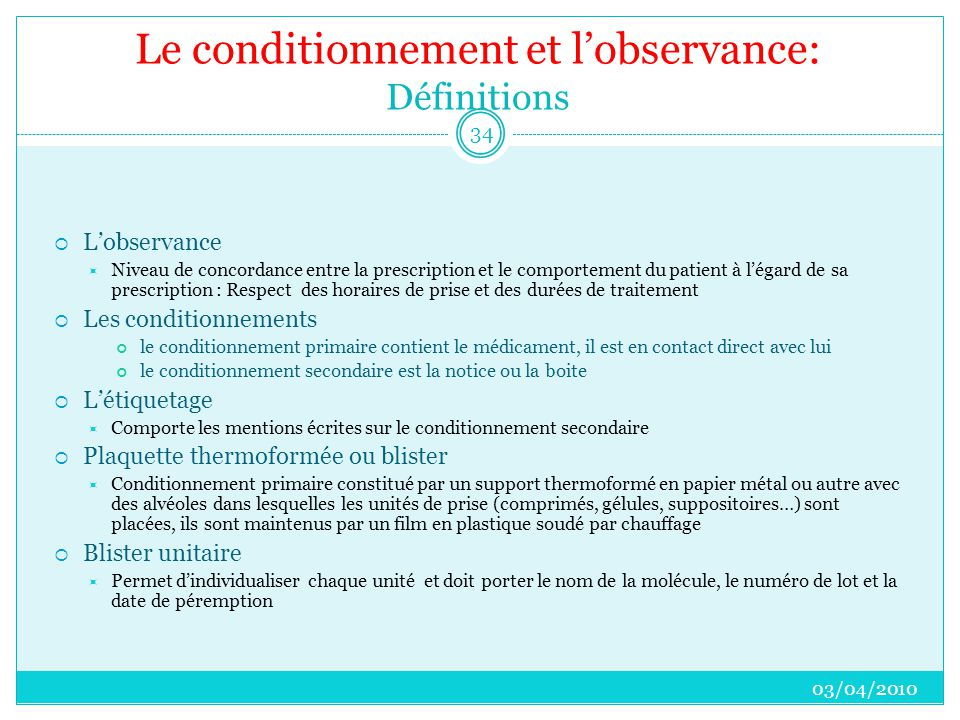 Le conditionnement et l'observance: Définitions  L'observance  Niveau de concordance entre la prescription et le comportement du patient à l'égard d