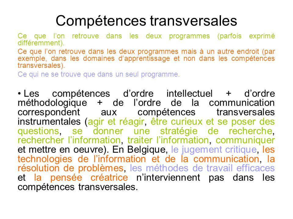 Compétences transversales Ce que l'on retrouve dans les deux programmes (parfois exprimé différemment).