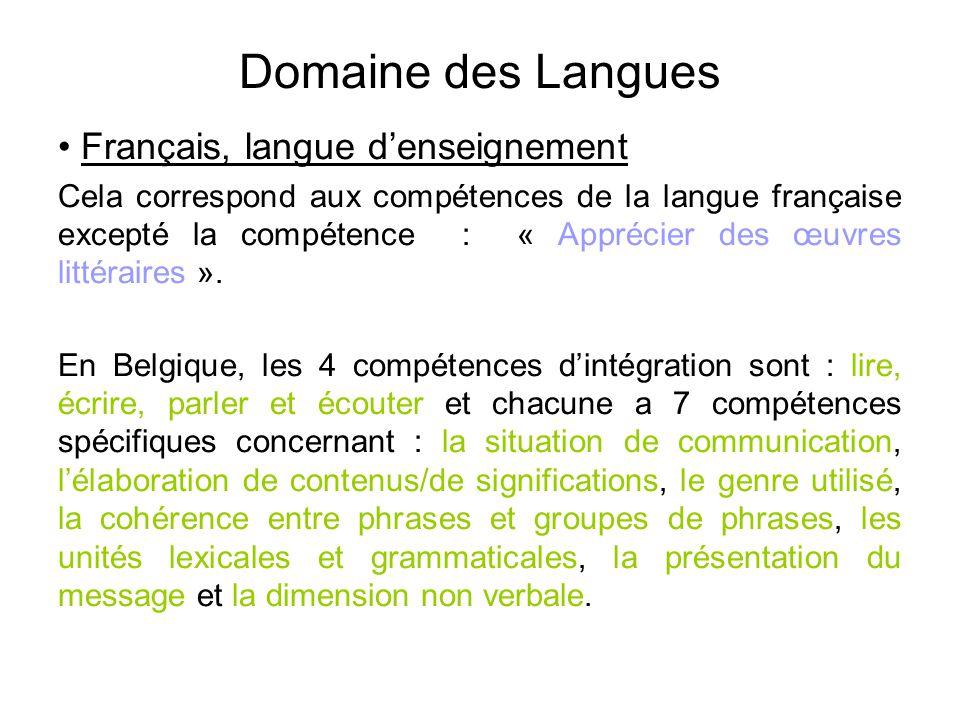 Domaine des Langues • Français, langue d'enseignement Cela correspond aux compétences de la langue française excepté la compétence : « Apprécier des œuvres littéraires ».
