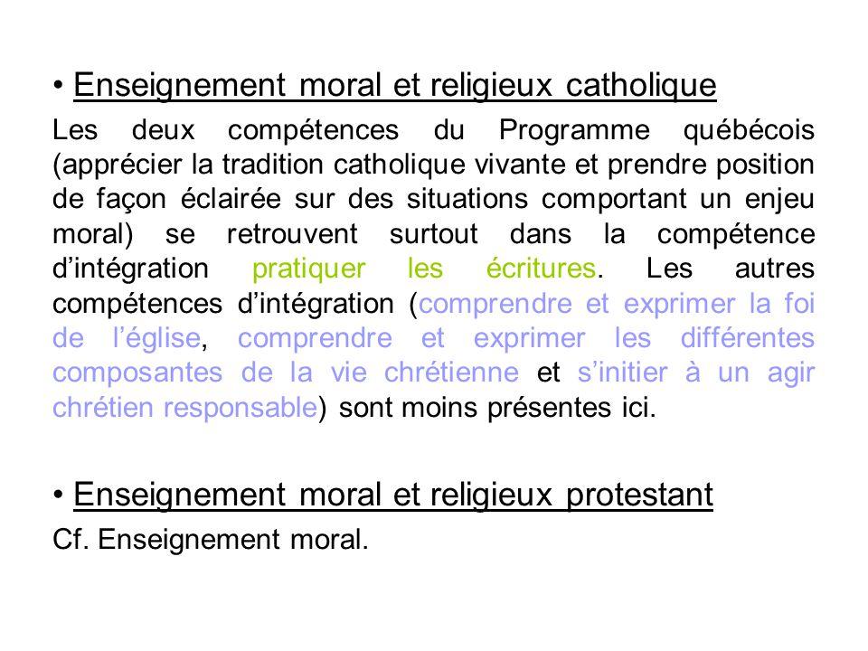 • Enseignement moral et religieux catholique Les deux compétences du Programme québécois (apprécier la tradition catholique vivante et prendre positio