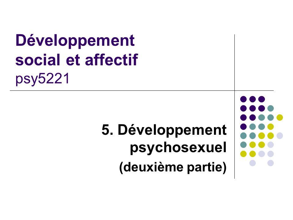 Développement social et affectif psy5221 5. Développement psychosexuel (deuxième partie)