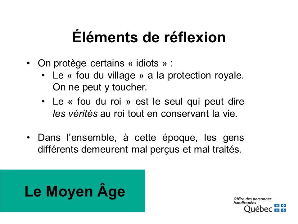 Le Moyen Âge •On protège certains « idiots » : •Le « fou du village » a la protection royale. On ne peut y toucher. •Le « fou du roi » est le seul qui