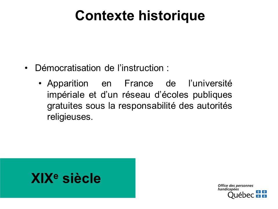 XIX e siècle •Démocratisation de l'instruction : •Apparition en France de l'université impériale et d'un réseau d'écoles publiques gratuites sous la r