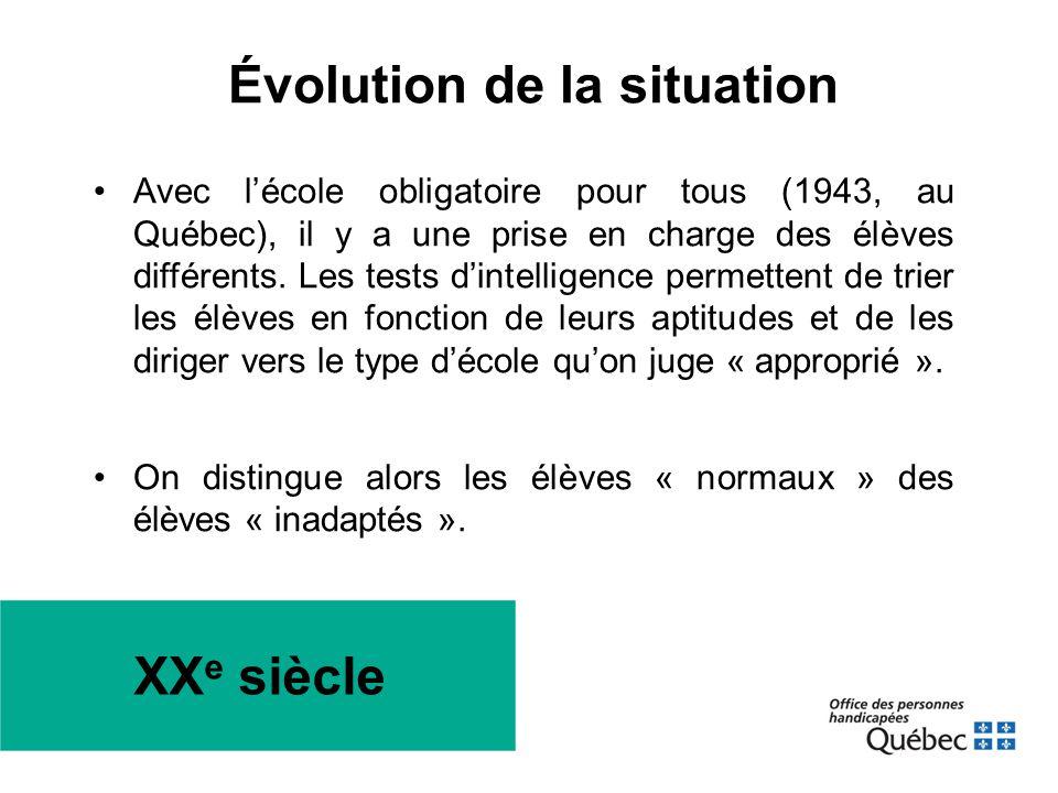 •Avec l'école obligatoire pour tous (1943, au Québec), il y a une prise en charge des élèves différents. Les tests d'intelligence permettent de trier