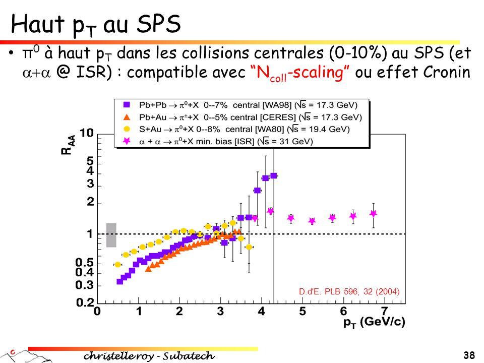 """christelle roy - Subatech 38 Haut p T au SPS • π 0 à haut p T dans les collisions centrales (0-10%) au SPS (et  @ ISR) : compatible avec """"N coll -s"""
