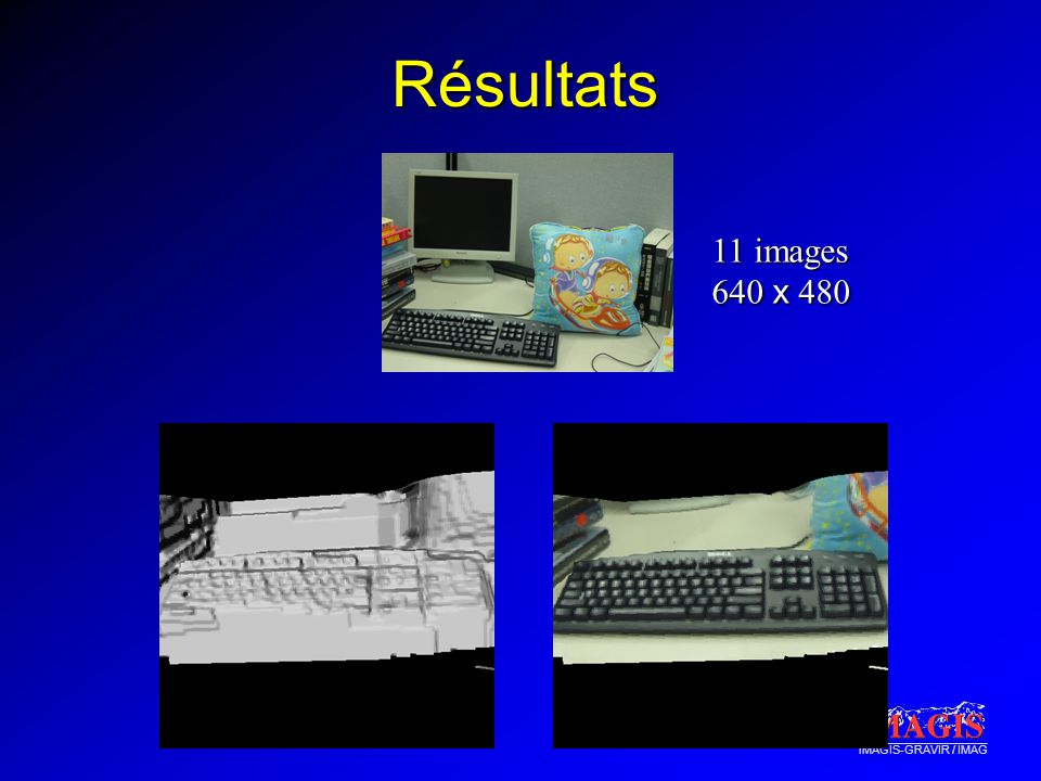 iMAGIS-GRAVIR / IMAG Résultats 11 images 640 x 480