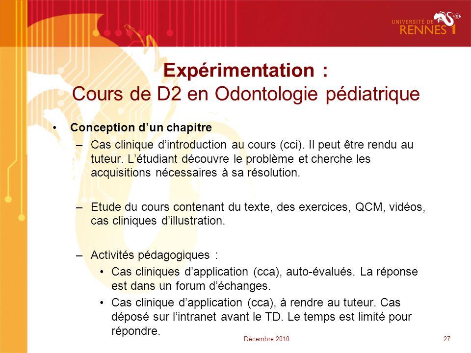 Expérimentation : Cours de D2 en Odontologie pédiatrique •Conception d'un chapitre –Cas clinique d'introduction au cours (cci). Il peut être rendu au