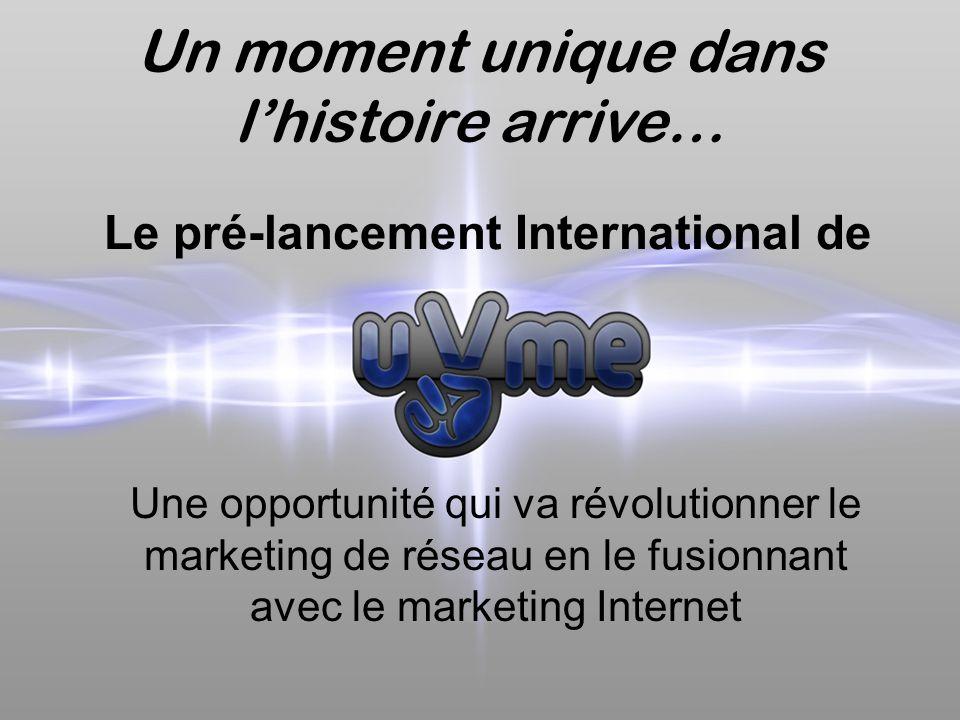 Le pré-lancement International de Une opportunité qui va révolutionner le marketing de réseau en le fusionnant avec le marketing Internet Un moment unique dans l'histoire arrive…