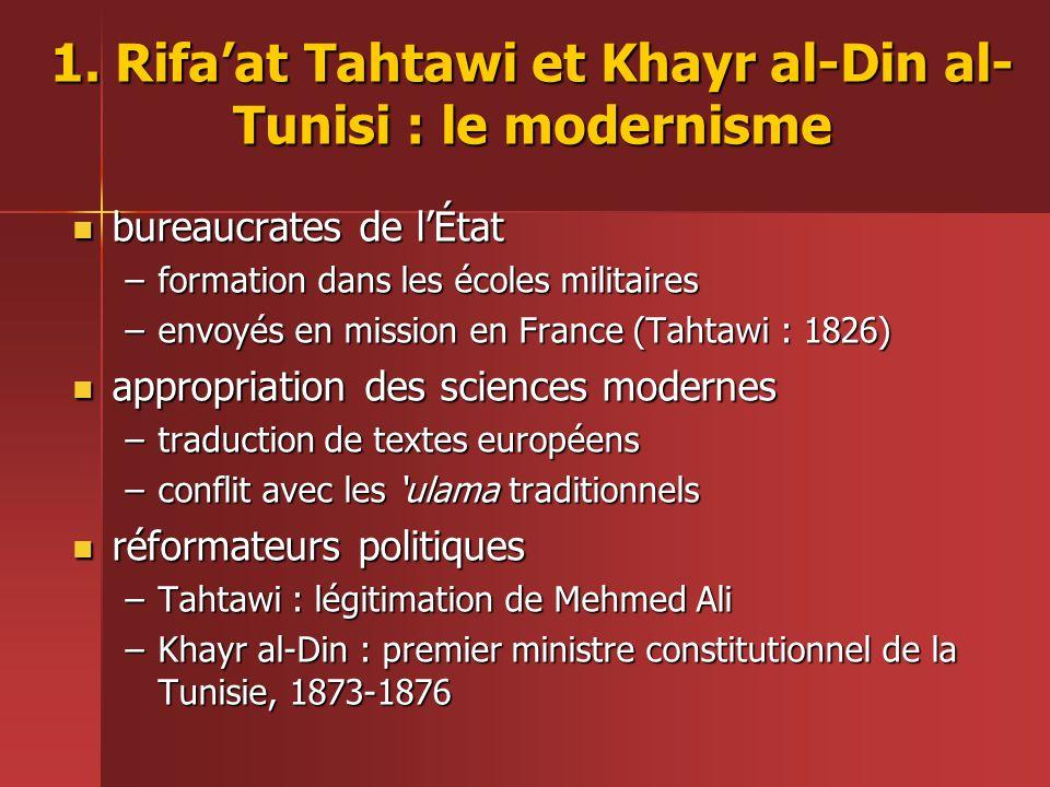 1. Rifa'at Tahtawi et Khayr al-Din al- Tunisi : le modernisme  bureaucrates de l'État –formation dans les écoles militaires –envoyés en mission en Fr