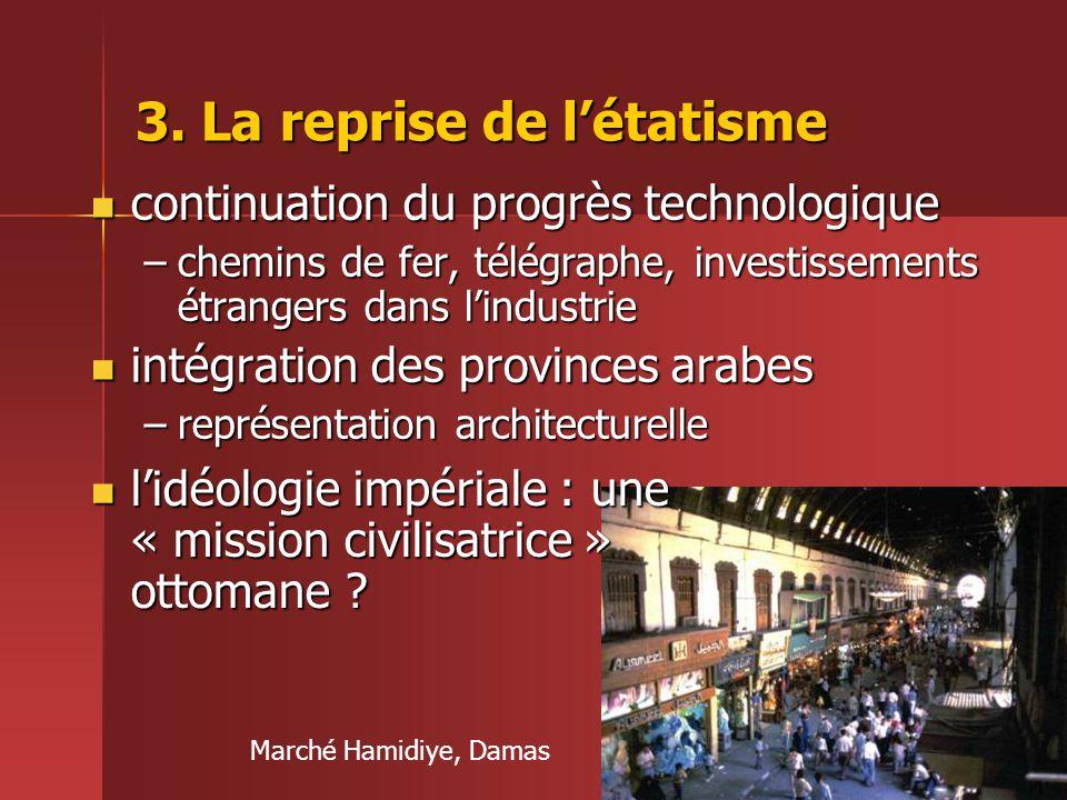 3. La reprise de l'étatisme  continuation du progrès technologique –chemins de fer, télégraphe, investissements étrangers dans l'industrie  intégrat