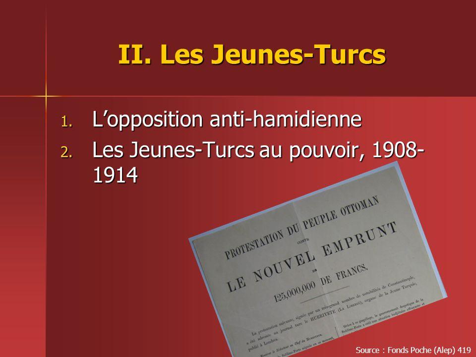 II.Les Jeunes-Turcs 1. L'opposition anti-hamidienne 2.