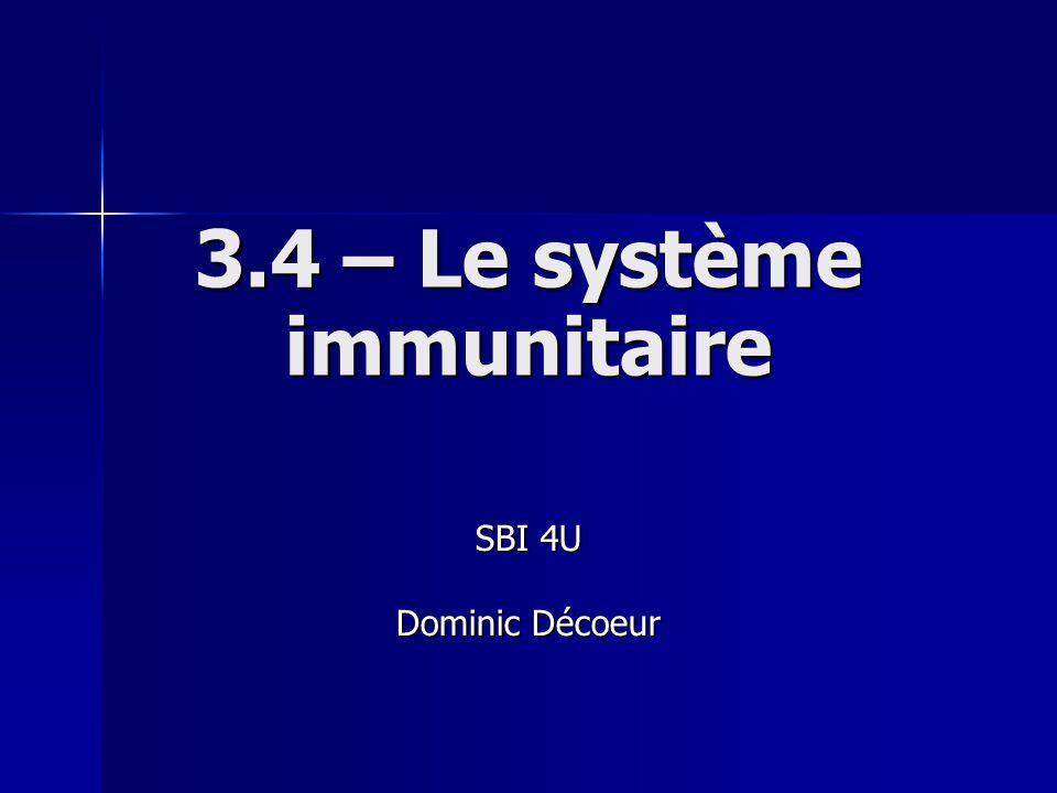 3.4 – Le système immunitaire SBI 4U Dominic Décoeur