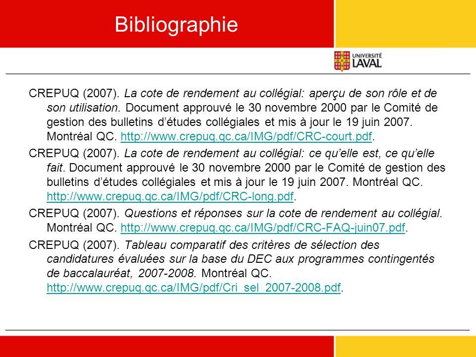 Bibliographie CREPUQ (2007). La cote de rendement au collégial: aperçu de son rôle et de son utilisation. Document approuvé le 30 novembre 2000 par le