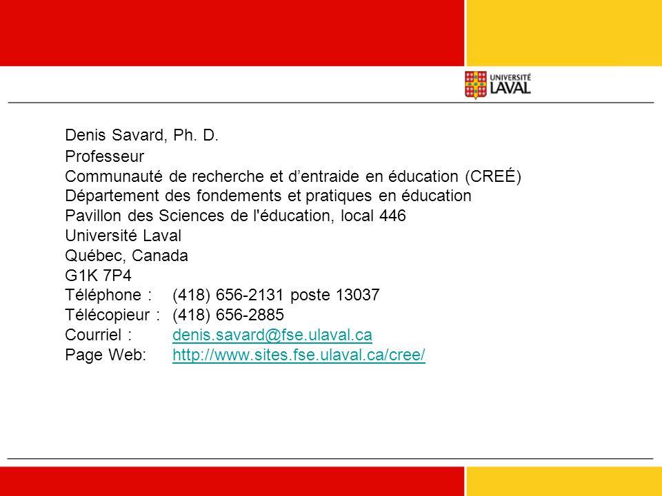 Denis Savard, Ph. D. Professeur Communauté de recherche et d'entraide en éducation (CREÉ) Département des fondements et pratiques en éducation Pavillo