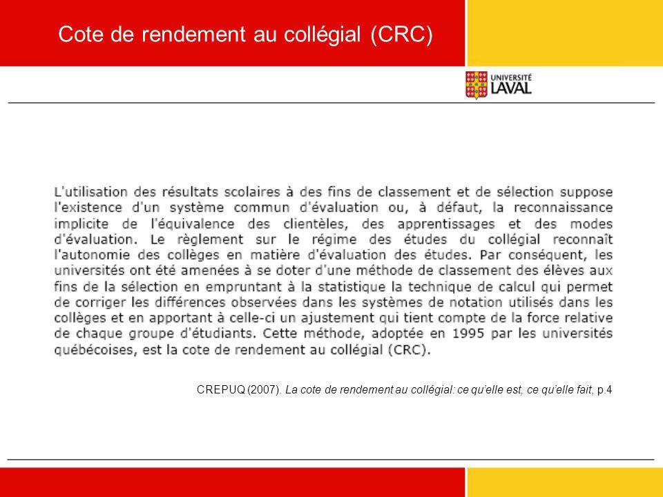 Cote de rendement au collégial (CRC) CREPUQ (2007). La cote de rendement au collégial: ce qu'elle est, ce qu'elle fait, p.4