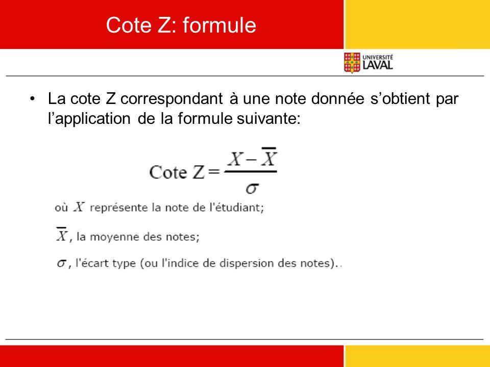 Cote Z: formule •La cote Z correspondant à une note donnée s'obtient par l'application de la formule suivante: