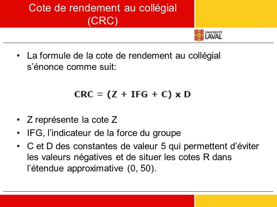 Cote de rendement au collégial (CRC) •La formule de la cote de rendement au collégial s'énonce comme suit: •Z représente la cote Z •IFG, l'indicateur