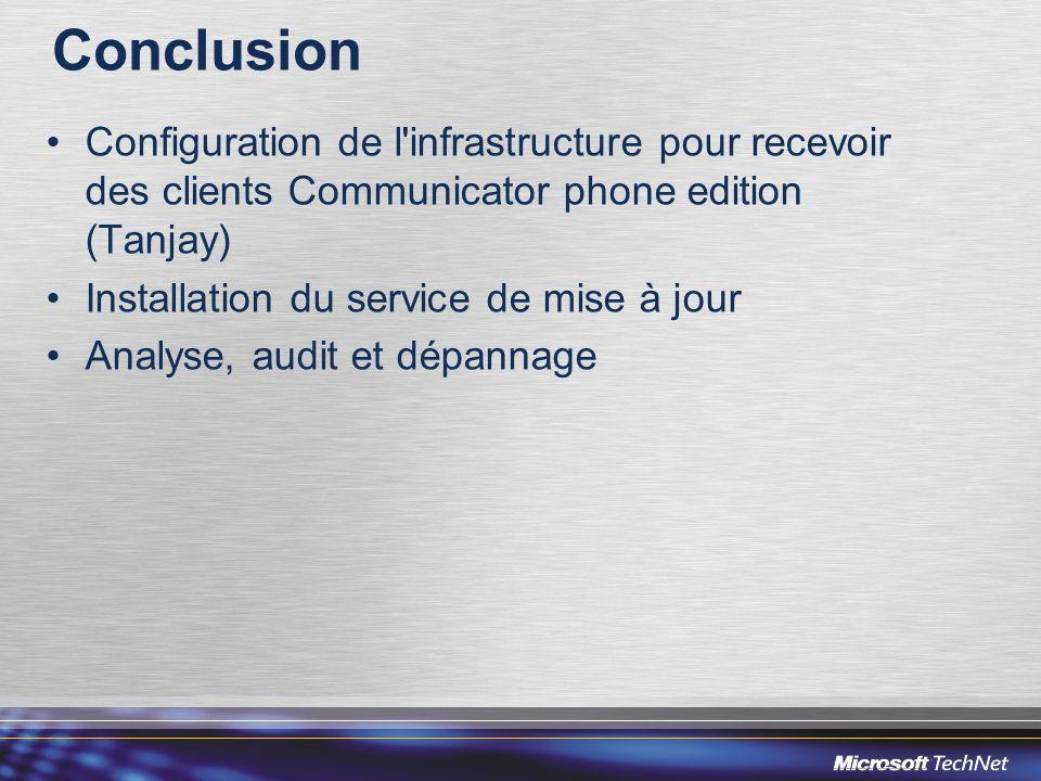 Conclusion •Configuration de l infrastructure pour recevoir des clients Communicator phone edition (Tanjay) •Installation du service de mise à jour •Analyse, audit et dépannage