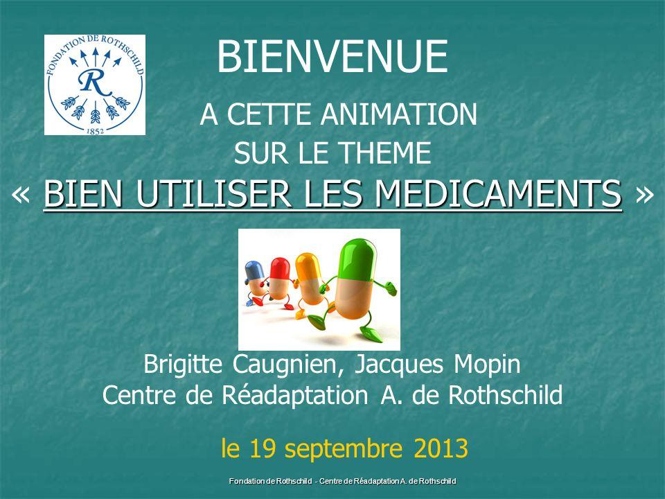 BIENVENUE A CETTE ANIMATION SUR LE THEME BIEN UTILISER LES MEDICAMENTS « BIEN UTILISER LES MEDICAMENTS » Brigitte Caugnien, Jacques Mopin Centre de Ré