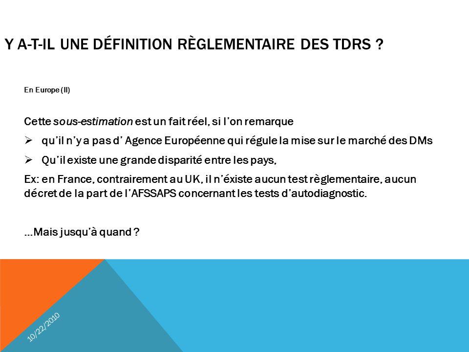 10/22/2010 Y A-T-IL UNE DÉFINITION RÈGLEMENTAIRE DES TDRS ? En Europe (II) Cette sous-estimation est un fait réel, si l'on remarque  qu'il n'y a pas