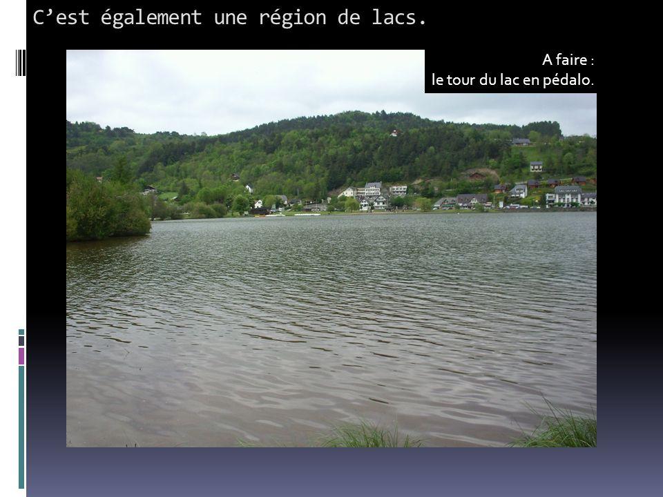 C'est également une région de lacs. A faire : le tour du lac en pédalo.