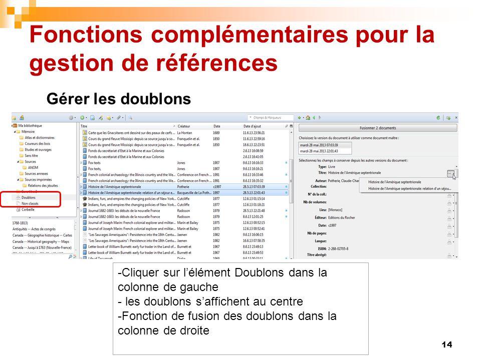 Fonctions complémentaires pour la gestion de références 14 -Cliquer sur l'élément Doublons dans la colonne de gauche - les doublons s'affichent au cen