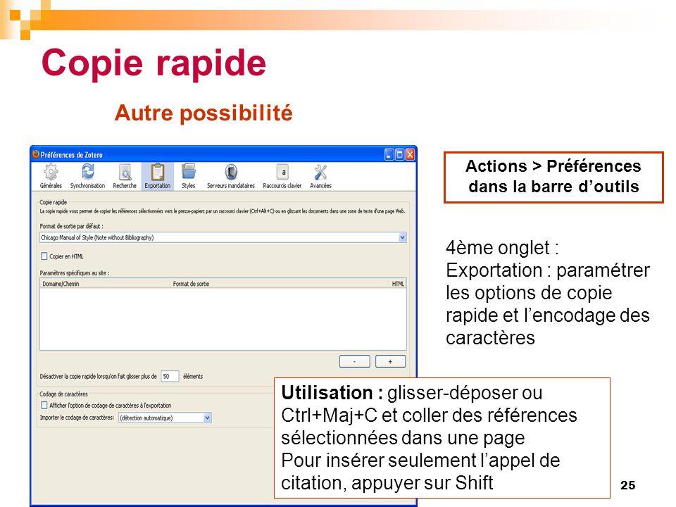 Copie rapide Actions > Préférences dans la barre d'outils 4ème onglet : Exportation : paramétrer les options de copie rapide et l'encodage des caractè
