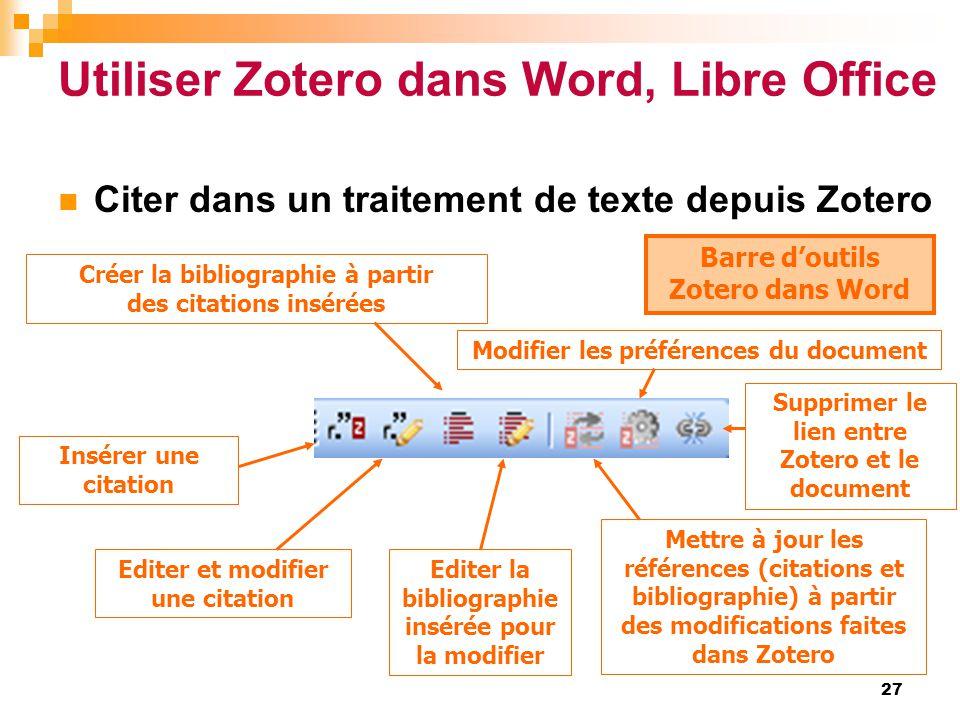 Utiliser Zotero dans Word, Libre Office  Citer dans un traitement de texte depuis Zotero Barre d'outils Zotero dans Word Editer et modifier une citat
