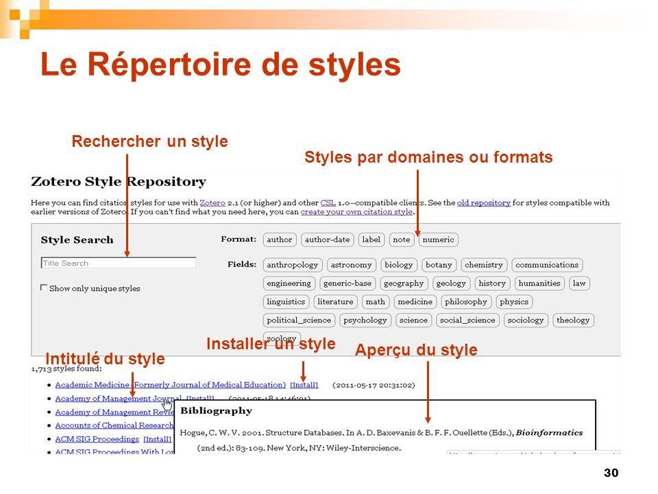 30 Le Répertoire de styles Aperçu du style Intitulé du style Rechercher un style Styles par domaines ou formats Installer un style