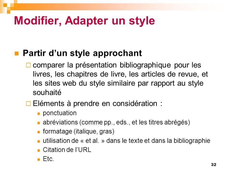Modifier, Adapter un style  Partir d'un style approchant  comparer la présentation bibliographique pour les livres, les chapitres de livre, les arti