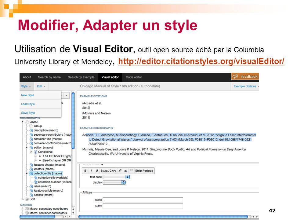 Modifier, Adapter un style 42 Utilisation de Visual Editor, outil open source édité par la Columbia University Library et Mendeley, http://editor.cita