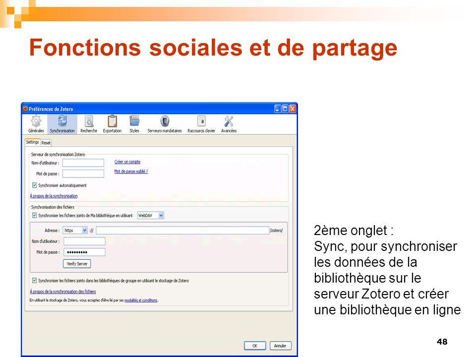 48 Fonctions sociales et de partage 2ème onglet : Sync, pour synchroniser les données de la bibliothèque sur le serveur Zotero et créer une bibliothèq