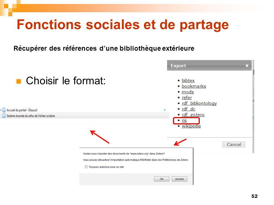 Fonctions sociales et de partage  Choisir le format: 52 Récupérer des références d'une bibliothèque extérieure