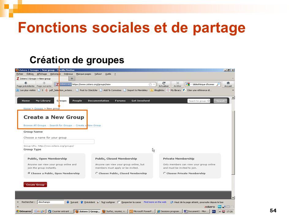 54 Fonctions sociales et de partage Création de groupes