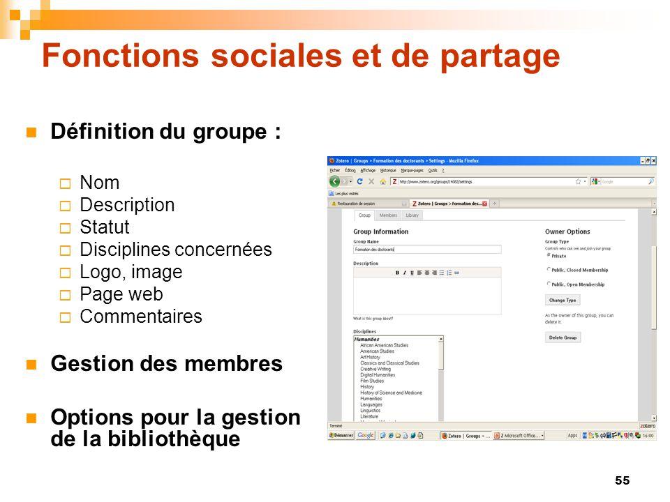 55 Fonctions sociales et de partage  Définition du groupe :  Nom  Description  Statut  Disciplines concernées  Logo, image  Page web  Commenta