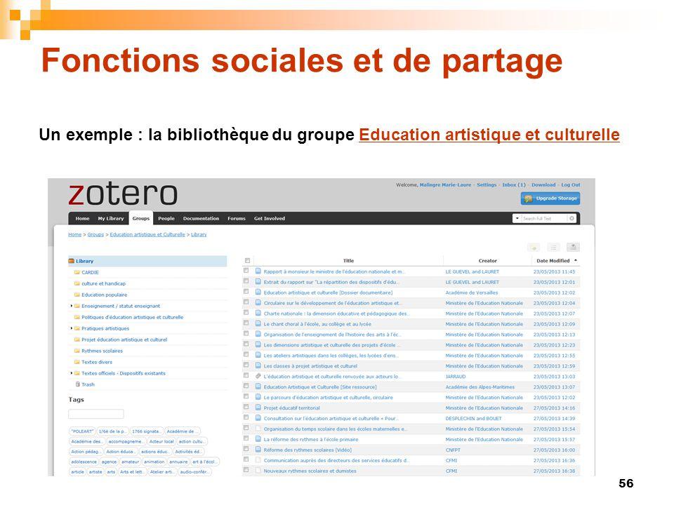 56 Fonctions sociales et de partage Un exemple : la bibliothèque du groupe Education artistique et culturelleEducation artistique et culturelle