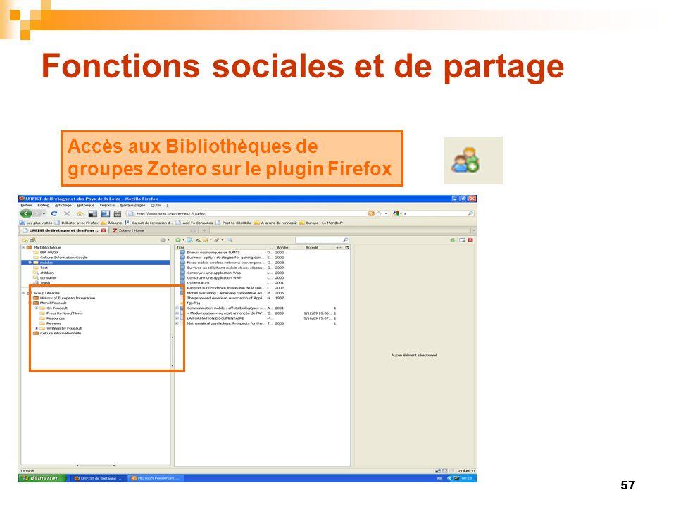 57 Fonctions sociales et de partage Accès aux Bibliothèques de groupes Zotero sur le plugin Firefox