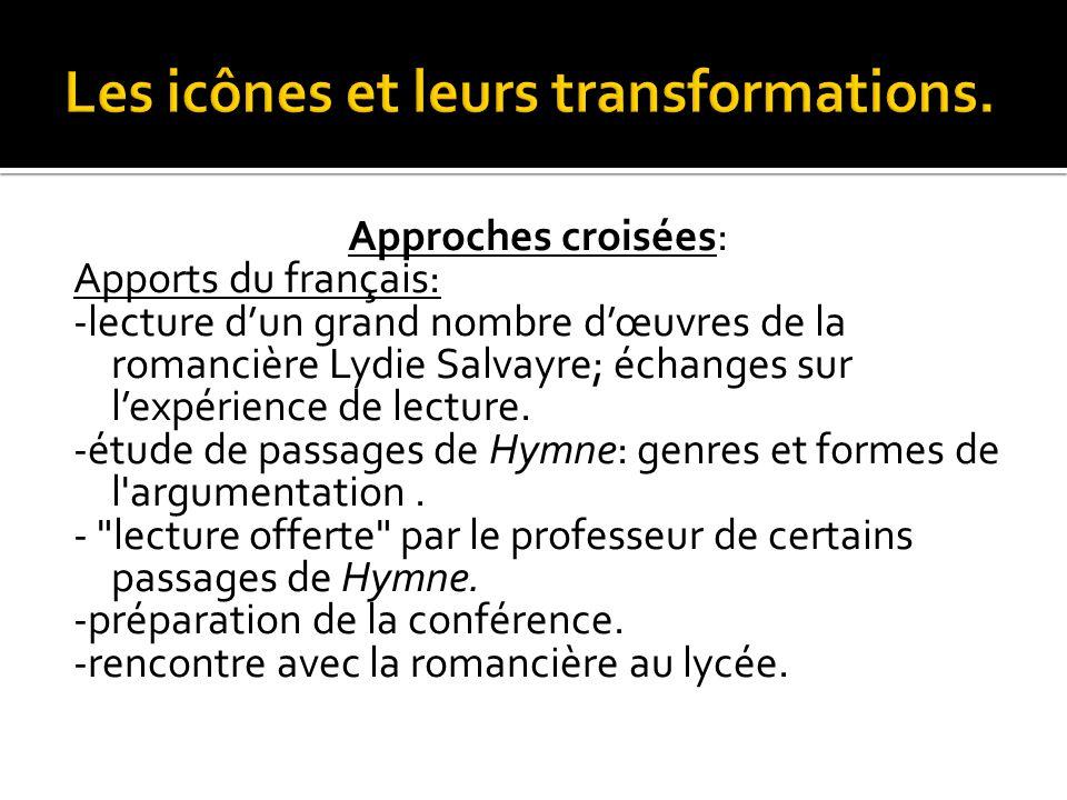 Approches croisées: Apports du français: -lecture d'un grand nombre d'œuvres de la romancière Lydie Salvayre; échanges sur l'expérience de lecture.