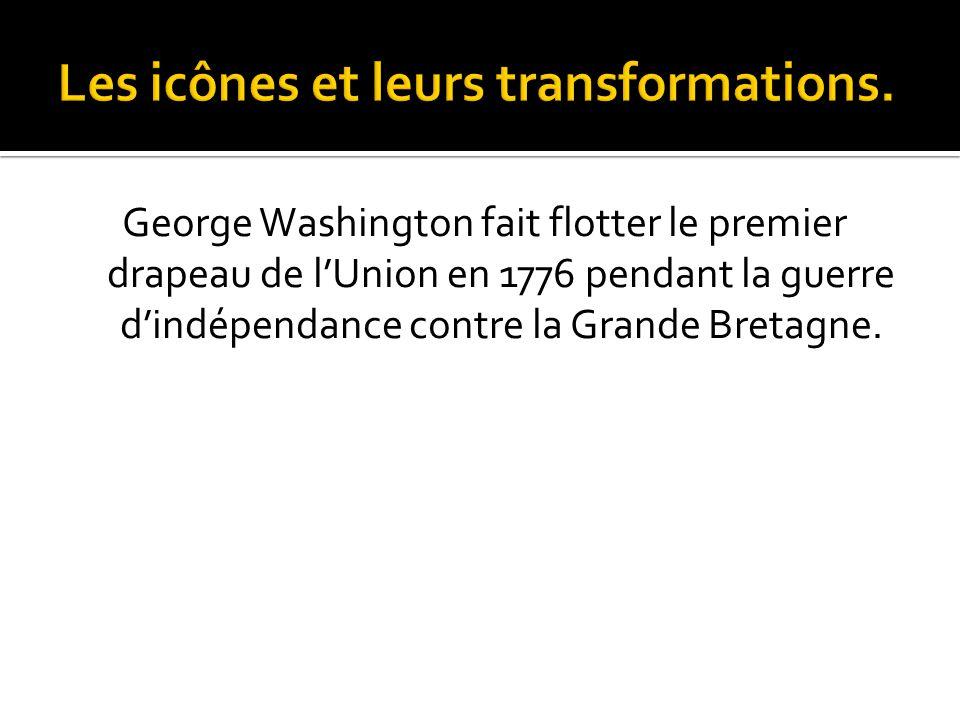 George Washington fait flotter le premier drapeau de l'Union en 1776 pendant la guerre d'indépendance contre la Grande Bretagne.